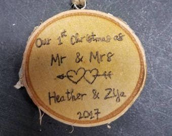 Our 1st Christmas ornaments.. Hand burned rustic ornaments on real birch log slice.. custom.. first Christmas as Mr and Mrs