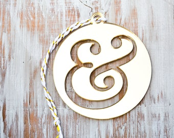 Ampersand Ornament, Most Popular Item, Gift for Mom, best mothers day gift, peace ornaments, shower gift, christmas gift