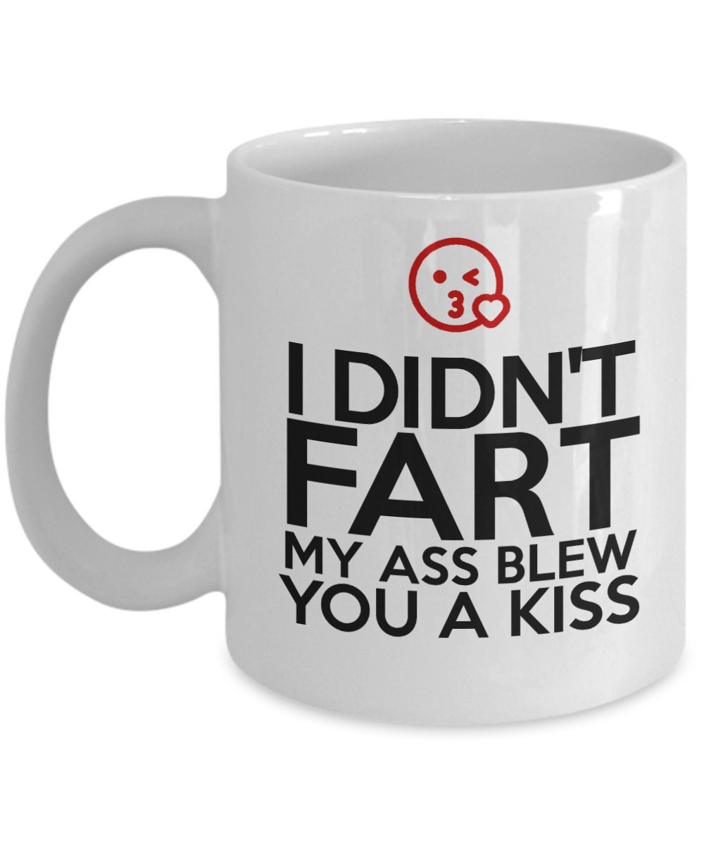 I Didn/'t Fart My Ass Blew Office work  Humour Funny Coffee Mug Gift HIS HER HIM