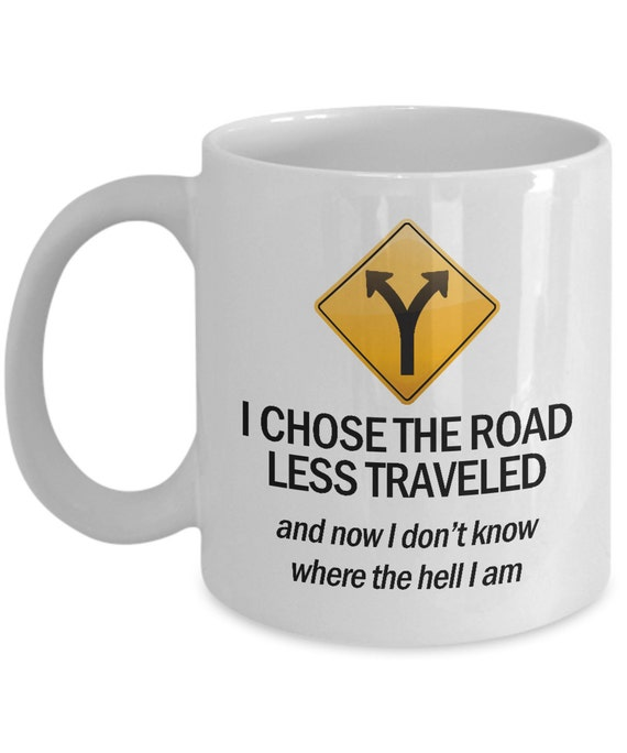 and i chose the road less traveled
