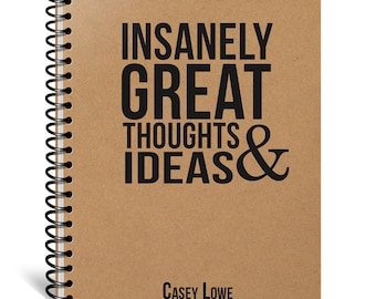 Personalized Insanely Great Thoughts and Ideas Notebook, Motivation, Inspiration, Book, Custom, Journal, Blank, Lined, Gift, Graduation