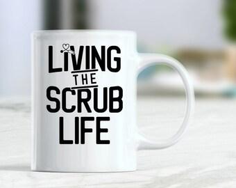 f3bd4a04cf4 Scrub life mug, Living the scrub life mug, RN coffee mug, nurse mugs, gift  for nurse, registered nurse mug, nurse gifts, nurse appreciation
