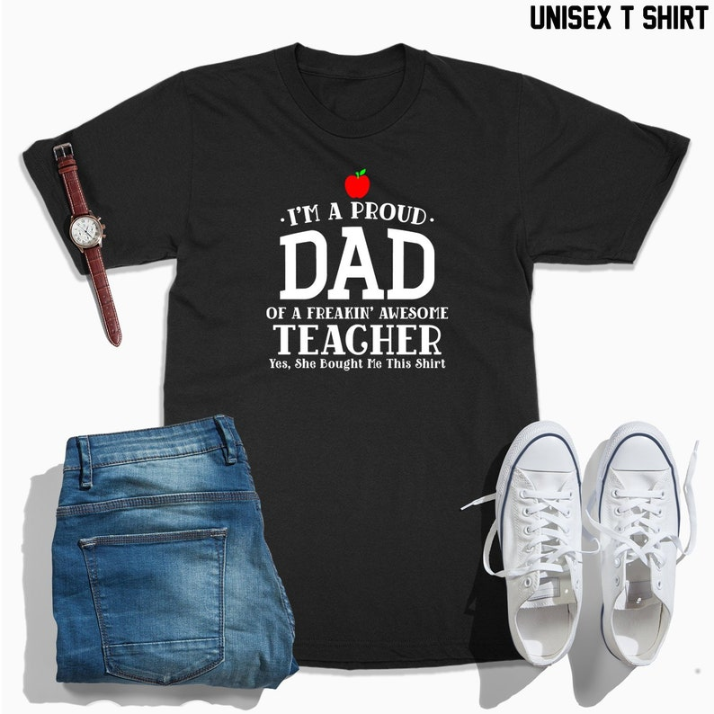 cfd91492 I'm a proud dad of a freaking awesome teacher shirt dad   Etsy
