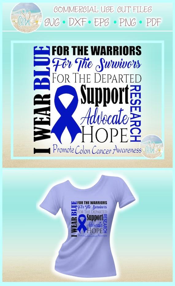 I Wear Blue Colon Cancer Awareness Support Svg Files For Etsy