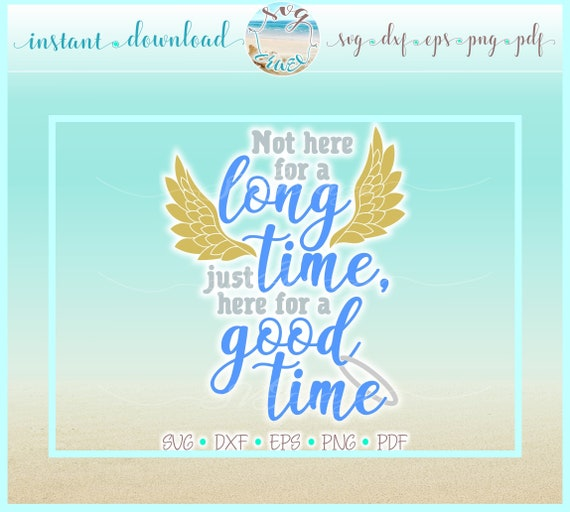Memorial Quote Not Here For A Long Time Here For A Good Time Etsy