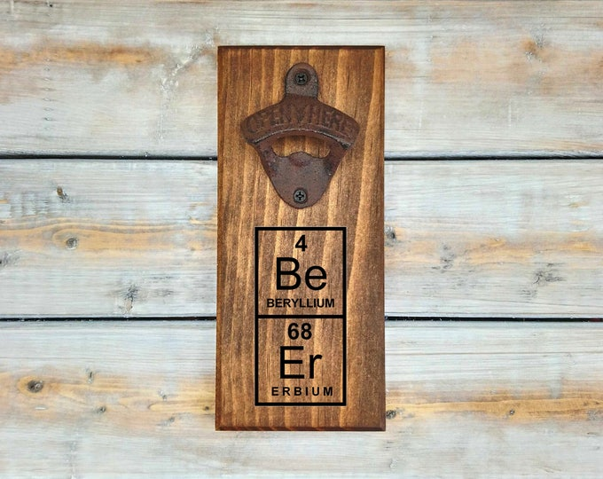 Beer Chemistry | Wall Bottle Opener | Laser Engraved | Bottle Opener | Man Cave | College | University | Chemistry | Element | Beer
