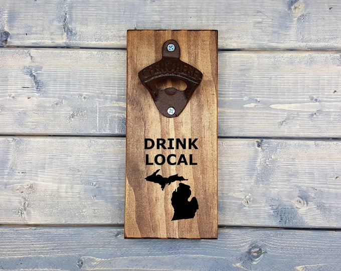 Wall Bottle Opener | Drink Local | Bottle Opener | Beer Opener | Man Cave Gift | Drink | Local | Beer | Michigan | MI | State