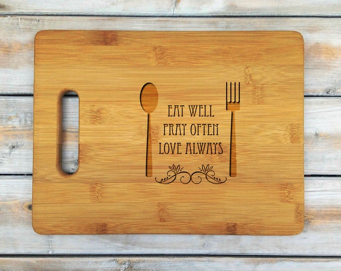 Personalized Cutting Board | Cutting Board | Laser Engraved | Housewarming Gift | Eat Well Pray Often Love Always | Mothers Day Gift