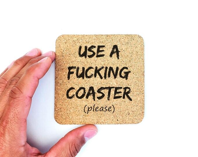 Use A Fucking Coaster Please Funny Humor Cork Coasters