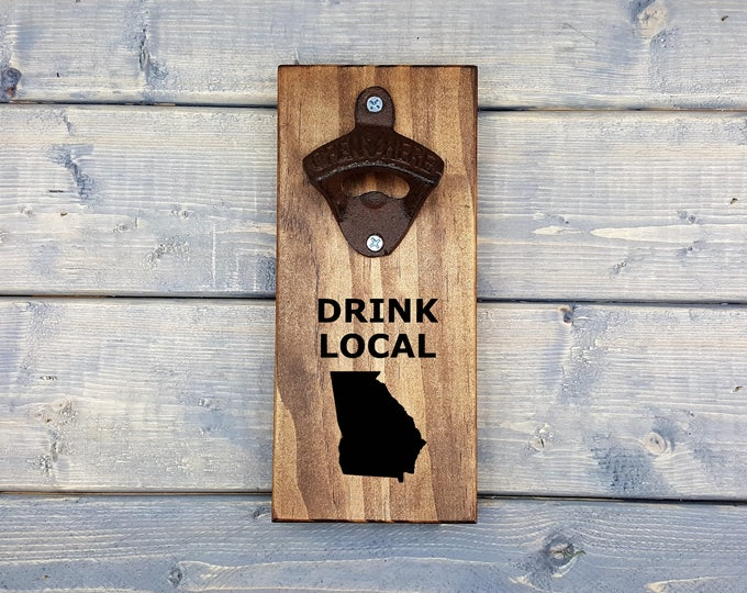 Wall Bottle Opener | Drink Local | Bottle Opener | Beer Opener | Man Cave Gift | Drink | Local | Beer | Georgia | GA | State