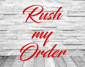 Rush My Order | Add on for faster production and processing | Add to your order | Rush Service | Rush