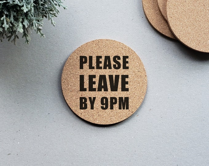 Please Leave By 9 Coasters, Funny Coasters, Custom Cork Coasters, Round Drink Coasters, Coaster Sets