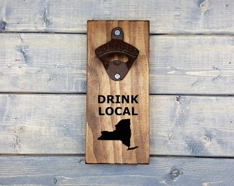 Wall Bottle Opener | Drink Local | Bottle Opener | Beer Opener | Man Cave Gift | Drink | Local | Beer | New York | NY | State