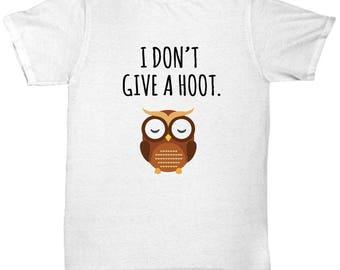 0d2974584 I Don't GIVE A HOOT T-shirt - Owl Shirt, Funny Owl Tee, Owl Lover Shirt, Pun  Shirt, Funny Pun Shirt, Funny Shirt, Owl Gift, Owl Lover Gift
