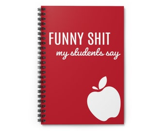 Funny Shit My Students Say Notebook, Funny Teacher Gift, Gift For New Teacher, Back To School Teacher Gift, Teacher Christmas Gift, Teaching