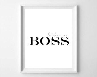 Like a boss, like a boss quote, like a boss printable, motivation quote, quote printable, printable decor, typography, typography print