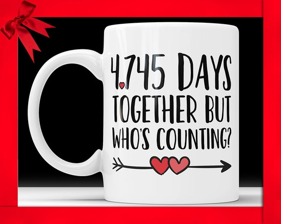 Thirteenth Wedding Anniversary Gift: 13th Anniversary Coffee Mug 4745 Days Together But Whos