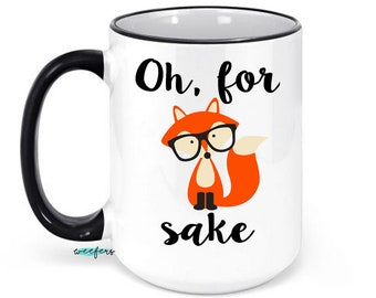 Oh for Fox Sake Mug, Funny Fox Mug, Coworker Gift, Office Mug