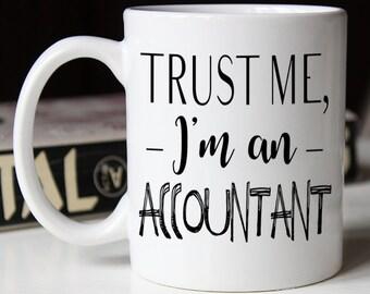 Trust me I'm an Accountant, Funny Mug, Gift for Accountant, Trust me, Coffee mug, Accountant mug, funny coffee mug, mug, AAA_001