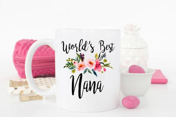 Worlds Best Nana Mug Gift For Grandma Ever