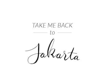 Digital Prints, Take Me Back To Jakarta, Jakarta Art, Digital Download, Typography Wall Art, Jakarta Wall Art, Wall Prints, Printable Art