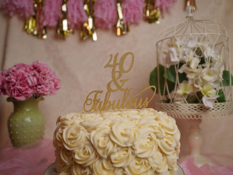 40 And Fabulous Birthday Cake Topper Glitter