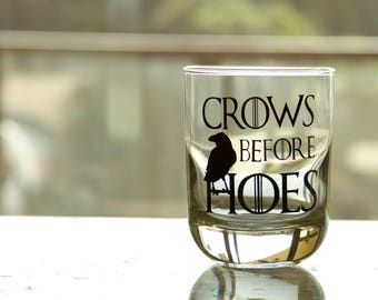 Crows Before Hoes - Game of Thrones - GOT Rocks Glass - Whiskey Glass - Gift for Him