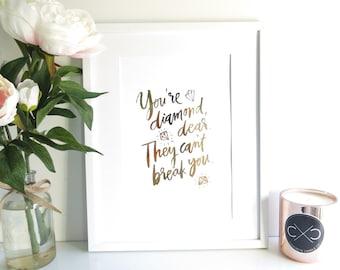 You're a Diamond Dear | Real Gold Foil A4 Metallic Home Decor Print | Inspirational Wall Art | Home Office Nursery Art | Housewarming Gift