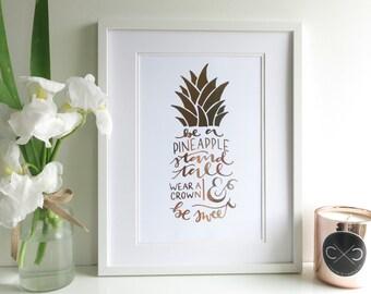 Be a Pinapple Rose Gold Foil A4 metallic home decor print