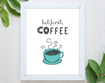 But First Coffee Printable Wall Art, Coffee Quote Print, Coffee Print, Coffee Cup, Kitchen Print, Kitchen Decor, But First Coffee Sign