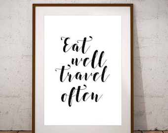 Eat Well Travel Often Print, Printable Wall Art, Quote Prints, Kitchen Print, Home Decor, Kitchen Art
