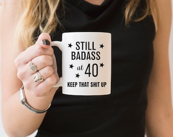 40th Birthday Gift For Women Still Bad Ass At Forty Mug Funny Womens Party Perfect Best Friend Sister Or Mother