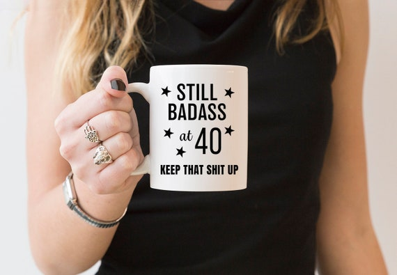 40th Birthday Gift For Woman Still Bad Ass At Forty Mug