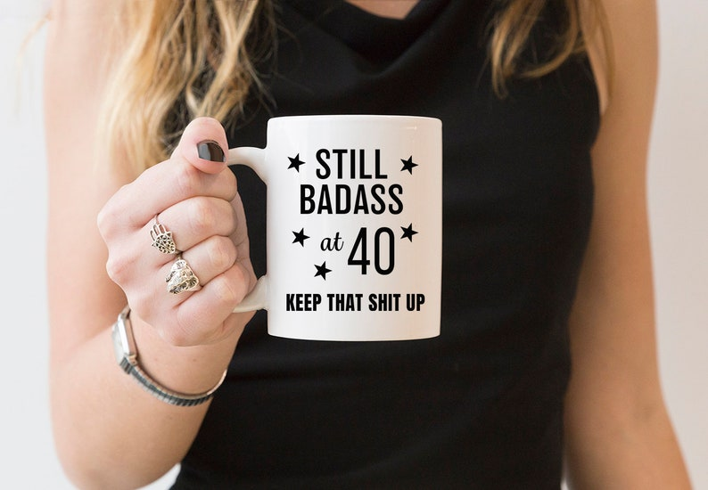 40th Birthday Gifts For Women Still Bad Ass At Forty Mug
