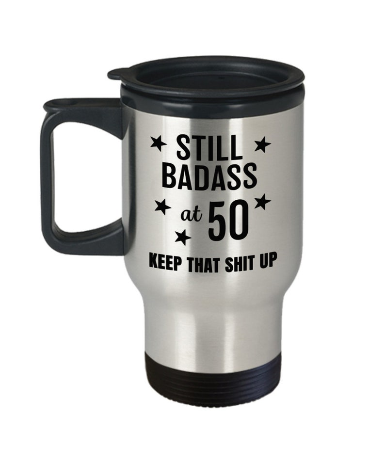 50th Birthday Gift For Women Still Badass At Fifty Travel Mug Funny Womens Party Best Friend Sister Or Mother