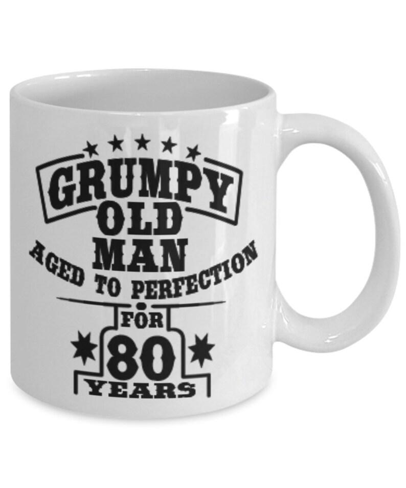 Lustige 80. Geburtstagsgeschenk für Männer grumpy alten