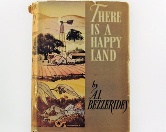 """There is a Happy Land by A.I. """"Buzz"""" Bezzerides 1942 FIRST EDITION RARE"""