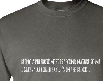 0a2ffb4853 Phlebotomist Gifts, Phlebotomist Shirt, Gifts for Phlebotomists, Funny Best Phlebotomist  T Shirt, It's in the Blood