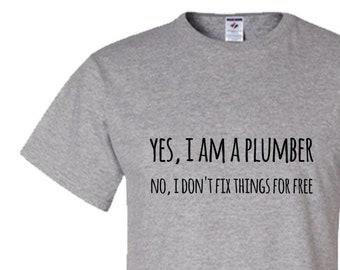 8801f3d5 PLUMBER SHIRT Gift for Plumbers Tee Funny Top Plumber Humor fix things for  free Gift for Him Plumber Gift Ideas Joke Present