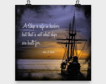A ship is safe in harbor but that is not what ships are built for Motivational Poster Inspiring Quote Meaningful Quotes Yoga Wall Art Shedd