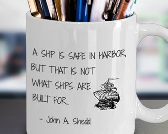 SHIP SAFE HARBOR Meaningful Quote Inspiring Mug Uplifting Courage Bravery Cup Sailor Retired Navy Marine Sailing Captain Skipper Gift