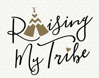 Family SVG, Raising My Tribe SVG file, Tribal Vector Art, Mom Shirt Iron on file, Family Iron on file, svg download
