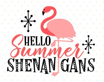 Hello Summer SVG, Flamingo svg file, Summer SVG file, Summer Shenanigans cut file, Summer Iron on file, Commercial svg, SVG cut file