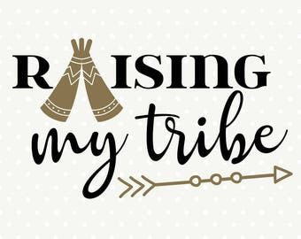 Tribal Vector Art, Family SVG, Raising My Tribe SVG, Arrow svg, Commercial svg file, SVG cut file, svg download, Family Iron on file