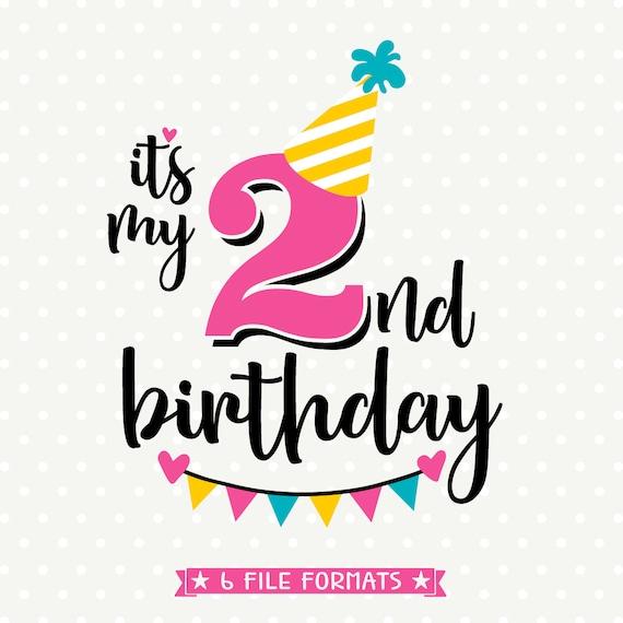 2nd Birthday SVG Second Birthday Cut File Its My Birthday