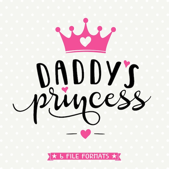 Daddys Princess Svg Girls Shirt Svg Crown Svg Daddys Girl Etsy