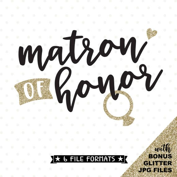Matron Of Honor SVG Maid Of Honor Gift HTV Cut File Bridal
