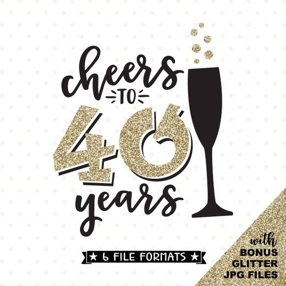 Bekend 40e verjaardag SVG Cheers tot en met 40 jaar SVG bestand 40e   Etsy @GN59