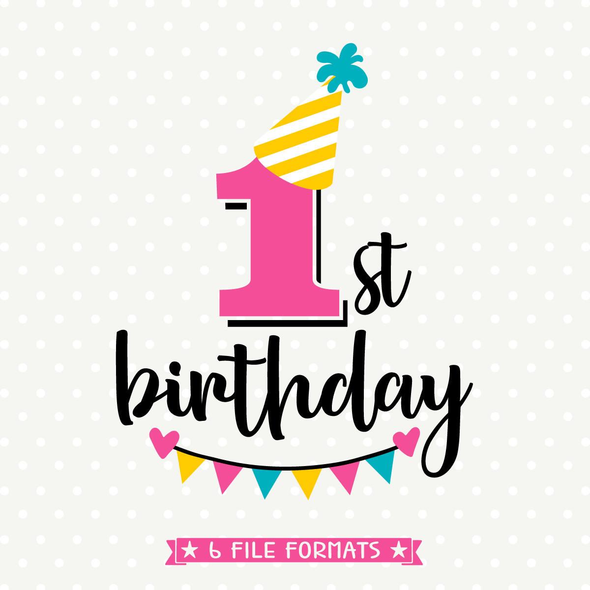 1st birthday svg first birthday cut file birthday iron on etsy