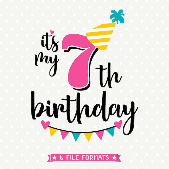 7th birthday 7th Birthday SVG Seventh Birthday cut file Its my Birthday | Etsy 7th birthday